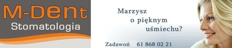 M-Dent - Stomatolog Poznań, Dentysta Poznań, Implanty Poznań